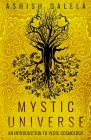 Mystic Universe: An Introduction to Vedic Cosmology Cover Image
