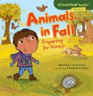 Animals in Fall: Preparing for Winter (Cloverleaf Books - Fall's Here!) Cover Image
