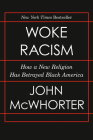 Woke Racism: How a New Religion Has Betrayed Black America Cover Image