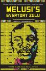 Melusi's Everyday Zulu: There is um'zulu in all of us Cover Image