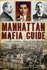 Manhattan Mafia Guide: Hits, Homes & Headquarters Cover Image