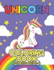 Unicorn Coloring Book for Kids Ages 2-4: Cool Gifts Idea for Mom Dad in Childrens Birthday Cover Image
