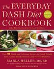 The Everyday DASH Diet Cookbook: Over 150 Fresh and Delicious Recipes to Speed Weight Loss, Lower Blood Pressure, and Prevent Diabetes (A DASH Diet Book) Cover Image