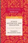 Ethics, Aesthetics, and Education: A Levinasian Approach (Cultural and Social Foundations of Education) Cover Image