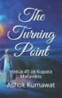 The Turning Point: Hatua 45 za Kupata Mafanikio Cover Image