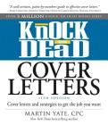 Knock 'em Dead Cover Letters: Cover Letters and Strategies to Get the Job You Want Cover Image