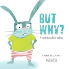 But Why: A Virus Story About Feelings Cover Image