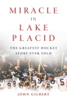 Miracle in Lake Placid: The Greatest Hockey Story Ever Told Cover Image