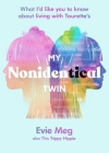 My Nonidentical Twin: What I'd like you to know about living with Tourette's Cover Image