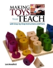 Making Toys That Teach: With Step-By-Step Instructions and Plans Cover Image