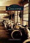Chicopee (Images of America (Arcadia Publishing)) Cover Image