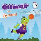 Gilmar the Iguana (Betty the Polar Bear) Cover Image