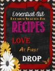 Essential Oil Premium Starter Kit Recipes: Love at First Drop Cover Image