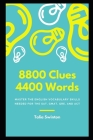 8800 Clues 4400 Words: Master the English Vocabulary Skills needed for the SAT, GMAT, GRE, and ACT Cover Image