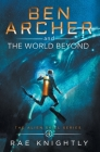 Ben Archer and the World Beyond (The Alien Skill Series, Book 4) Cover Image