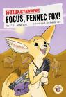 Focus, Fennec Fox! Cover Image