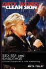 Dirty Words On Clean Skin: Sexism and Sabotage, a Hillary Supporter's Rude Awakening Cover Image