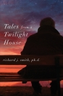 Tales from a Twilight House Cover Image