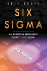 Six Sigma: An Essential Beginner's Guide to Six Sigma Cover Image
