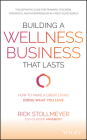 Building a Wellness Business That Lasts: How to Make a Great Living Doing What You Love Cover Image