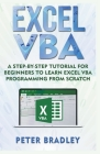Excel VBA: A Step-By-Step Tutorial For Beginners To Learn Excel VBA Programming From Scratch Cover Image