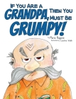 If You Are a Grandpa, Then You Must Be Grumpy!: Introducing Grumpa Cover Image