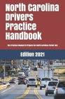 North Carolina Drivers Practice Handbook: The Manual to prepare for North Carolina Permit Test - More than 300 Questions and Answers Cover Image