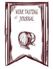 Wine Tasting Journal: A Notebook to Rate & Record Wines, Wine Tasting Notes & Impressions, A Notebook & Diary for Wine Lovers Cover Image