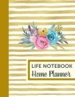 Life Notebook Home Planner: Home Management Life Planner For Families: Real Property Owned Banking Information Fillable Personalized To Your Famil Cover Image