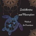 Schildkröten und Meerestiere Malbuch für Erwachsene: Die Kunst der Mandala Stressabbau Schildkröte und Meerestiere Designs für Erwachsene Entspannung Cover Image