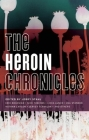 The Heroin Chronicles (Akashic Drug Chronicles) Cover Image