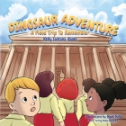 Dinosaur Adventure: A Field Trip to Remember (Let's Learn While Playing #1) Cover Image