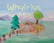 Why(r)us El Virus: Spanish Edition (Edición en Español) Cover Image
