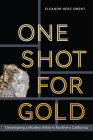 One Shot for Gold: Developing a Modern Mine in Northern California (Mining and Society Series) Cover Image