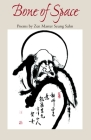 Bone of Space: Poems by Zen Master Seung Sahn Cover Image