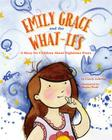Emily Grace and the What-Ifs: A Story for Children about Nighttime Fears Cover Image