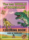 The World of Dinosaurs - Hardcover: A Kids Coloring Book to Introduce Them to the History of Dinosaurs Dinosaurs Coloring Book for Boys and Girls Ages Cover Image