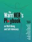 The WarriHER's Playbook on Well-Being and Self-Advocacy Cover Image