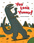 You Look Yummy! (Tyrannosaurus Series) Cover Image
