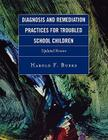 Diagnosis and Remediation Practices for Troubled School Children Cover Image
