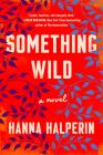 Something Wild: A Novel Cover Image
