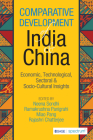 Comparative Development of India & China: Economic, Technological, Sectoral & Socio-Cultural Insights Cover Image