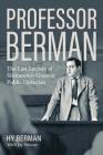 Professor Berman: The Last Lecture of Minnesota's Greatest Public Historian Cover Image