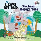 I Love My Dad (English Polish Bilingual Book) (English Polish Bilingual Collection) Cover Image