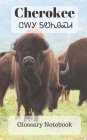 Cherokee Glossary Notebook: an aid to help expand your vocabulary when learning a new language Cover Image