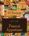 Oh! Top 50 Peanut Appetizer Recipes Volume 1: Peanut Appetizer Cookbook - Where Passion for Cooking Begins Cover Image
