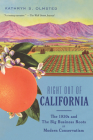 Right Out of California: The 1930s and the Big Business Roots of Modern Conservatism Cover Image