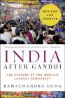 India After Gandhi Revised and Updated Edition: The History of the World's Largest Democracy Cover Image