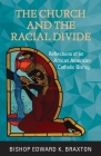 The Church and the Racial Divide: Reflections of an African American Catholic Bishop Cover Image