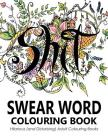 Swear Words Colouring Book: Hilarious (and Disturbing) Adult Colouring Books Cover Image